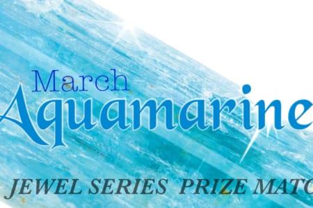 2018/3/24 JEWEL SERIES PRIZE MATCH March Aquamarine