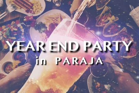 【YEAR END PARTY in PARAJA】