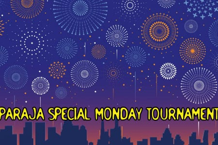 毎週月曜は『PARAJA SPECIAL MONDAY TOURNAMENT』開催!
